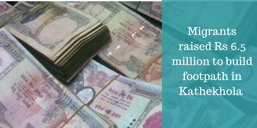 Migrants raised Rs 6.5 million to build footpath in Kathekhola